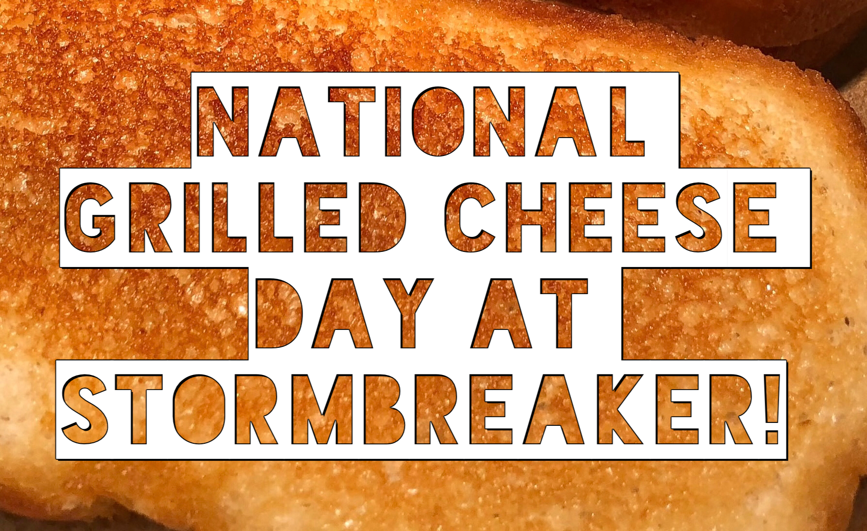 National Grilled Cheese Day at StormBreaker!