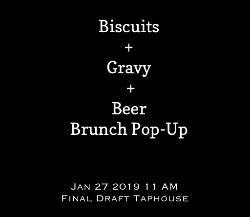 Biscuits + Gravy + Beer Brunch Pop-Up at Final Draft Taphouse