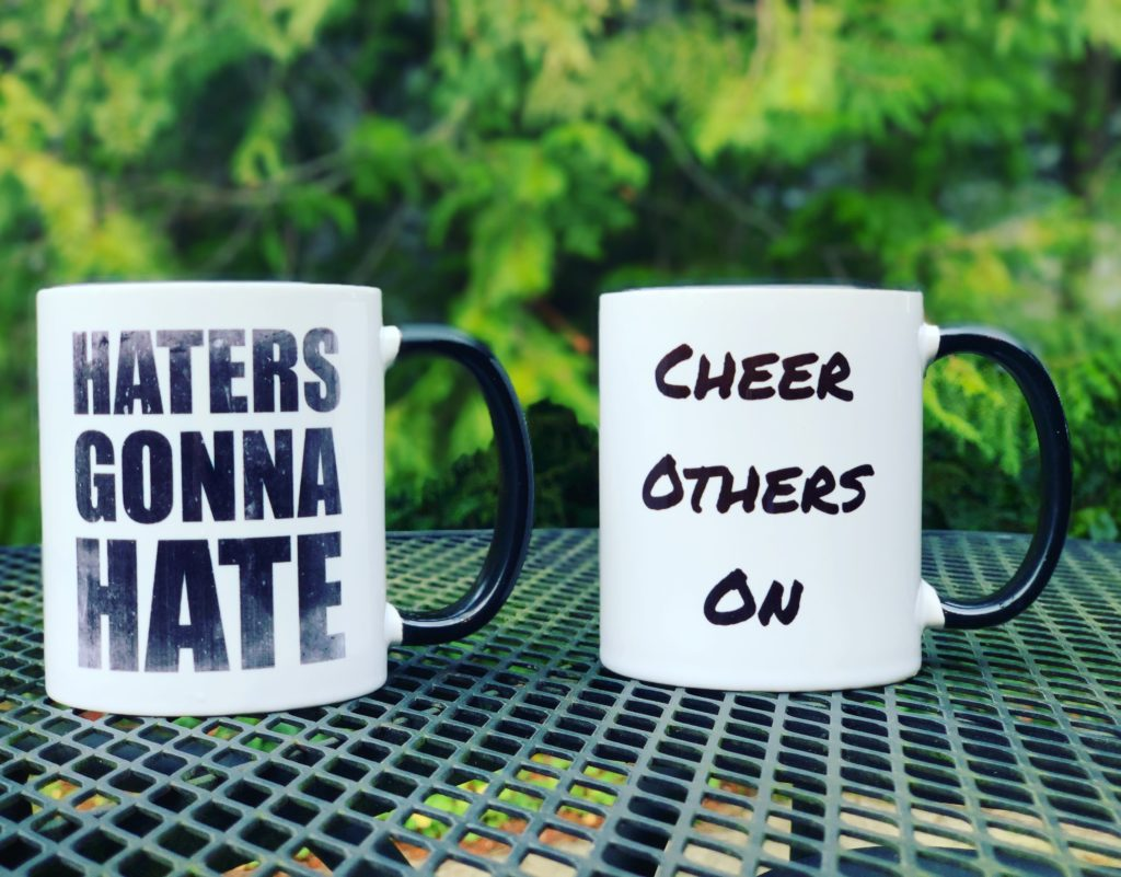 HATERS GONNA HATE – CHEER OTHERS ON The Immense Heartache of Being Bullied and The Fear I Have Been Living With